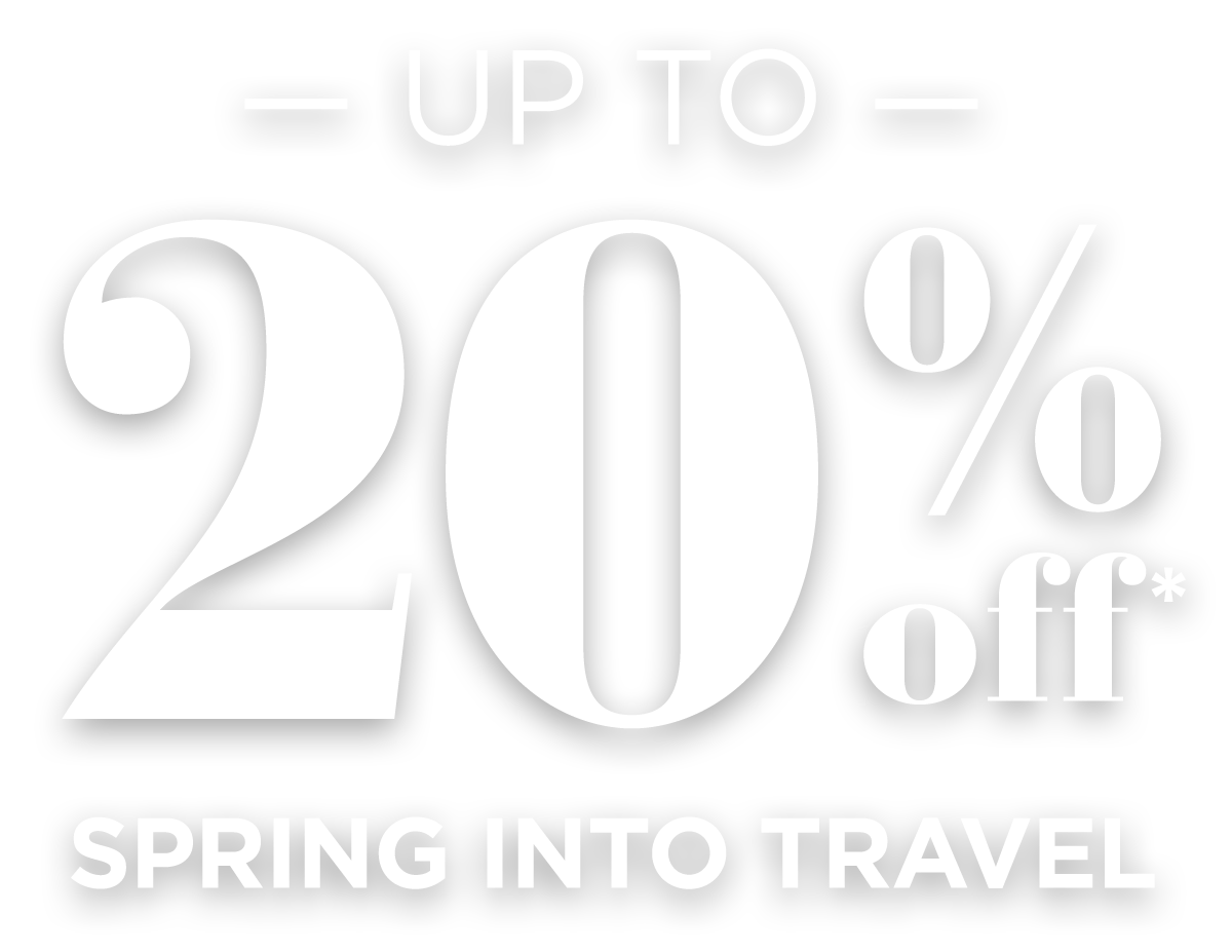 Up To 20 Percent Off Spring Into Travel